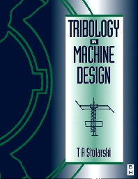 Tribology in Machine Design - 1st Edition - ISBN: 9780750636230, 9780080519678