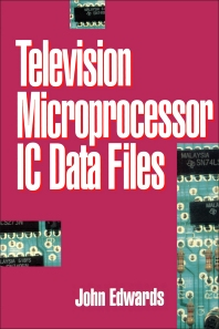 Television Microprocessor IC Data Files - 1st Edition - ISBN: 9780080519807