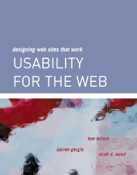 Usability for the Web, 1st Edition,Tom Brinck,Darren Gergle,Scott Wood,ISBN9780080520315