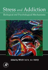 Stress and Addiction, 1st Edition,Mustafa al'Absi,ISBN9780080525297