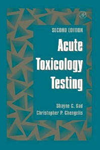 Acute Toxicology Testing, 2nd Edition,Shayne Gad,Christopher Chengelis,ISBN9780080525921