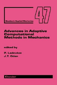 Advances in Adaptive Computational Methods in Mechanics, 1st Edition,P. Ladeveze,J.T. Oden,ISBN9780080525938