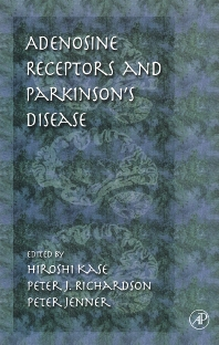 Adenosine Receptors and Parkinson's Disease, 1st Edition,Hiroshi Kase,Peter Richardson,Peter Jenner,ISBN9780080525952