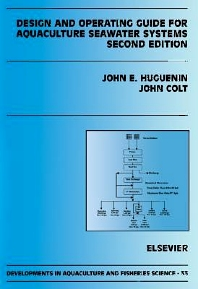 Design and Operating Guide for Aquaculture Seawater Systems, 1st Edition,J. Colt,J.E. Huguenin,ISBN9780080527536