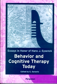 Behavior and Cognitive Therapy Today: Essays in Honor of Hans J. Eysenck, 1st Edition,E. Sanavio,ISBN9780080527772