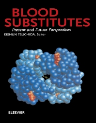 Blood Substitutes, Present and Future Perspectives, 1st Edition,E. Tsuchida,ISBN9780080528212