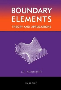 Boundary Elements: Theory and Applications, 1st Edition,John Katsikadelis,ISBN9780080528243