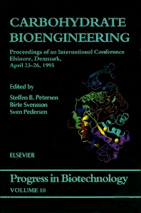 Carbohydrate Bioengineering, 1st Edition,S.B. Petersen,B. Svensson,S. Pedersen,ISBN9780080528519