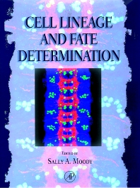 Cell Lineage and Fate Determination, 1st Edition,Sally Moody,ISBN9780080528786