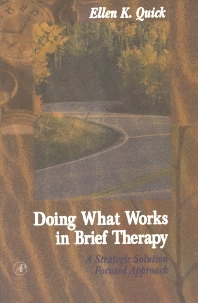 Doing What Works in Brief Therapy, 1st Edition,Ellen Quick,ISBN9780080530499
