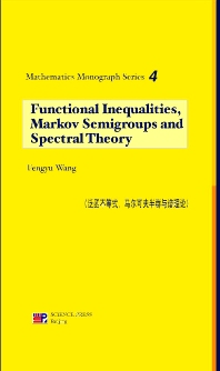 Functional Inequalities Markov Semigroups and Spectral Theory, 1st Edition,Fengyu Wang,ISBN9780080532073
