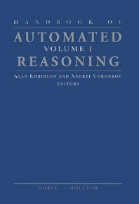 Handbook of Automated Reasoning, 1st Edition,Alan Robinson,Andrei Voronkov,ISBN9780080532790