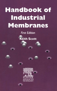 Handbook of Industrial Membranes, 2nd Edition,K. Scott,ISBN9780080532899