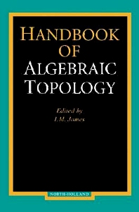 Handbook of Algebraic Topology, 1st Edition,I.M. James,ISBN9780080532981