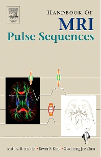 Handbook of MRI Pulse Sequences, 1st Edition,Matt Bernstein,Kevin King,Xiaohong Zhou,ISBN9780080533124