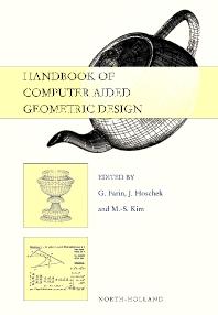 Handbook of Computer Aided Geometric Design, 1st Edition,G. Farin,J. Hoschek,M.-S. Kim,ISBN9780080533407