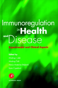 Immunoregulation in Health and Disease, 1st Edition,Miodrag Lukic,Miodrag Colic,Marija Mostarica-Stojkovic,Kosta Cuperlovic,ISBN9780080534572