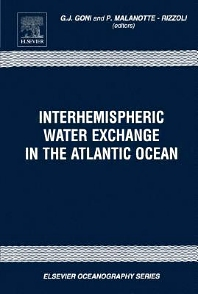 Interhemispheric Water Exchange in the Atlantic Ocean, 1st Edition,G.J. Goni,P. Rizzoli,ISBN9780080534893