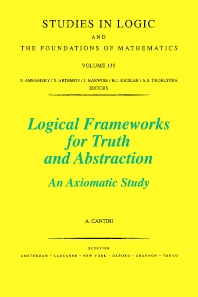 Logical Frameworks for Truth and Abstraction, 1st Edition,A. Cantini,ISBN9780080535586