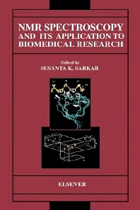 NMR Spectroscopy and its Application to Biomedical Research, 1st Edition,S.K. Sarkar,ISBN9780080537597