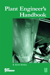 Plant Engineer's Handbook, 1st Edition,R. Keith Mobley,ISBN9780080539041