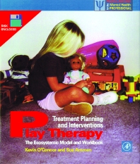 Play Therapy Treatment Planning and Interventions, 1st Edition,Kevin O'Connor,Sue Ammen,ISBN9780080539133