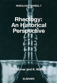 Rheology: An Historical Perspective, 1st Edition,R.I. Tanner,K. Walters,ISBN9780080540573