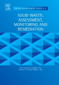Solid Waste: Assessment, Monitoring and Remediation, 1st Edition,I. Twardowska,H.E. Allen,A.F. Kettrup,W.J. Lacy,ISBN9780080541471
