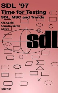 SDL '97: Time for Testing, 1st Edition,Ana Cavalli,Amardeo Sarma,ISBN9780080541532