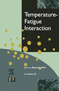Temperature-Fatigue Interaction, 1st Edition,L. Remy,J. Petit,ISBN9780080542324