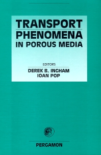 Transport Phenomena in Porous Media, 1st Edition,Derek Ingham,I. Pop,ISBN9780080543192