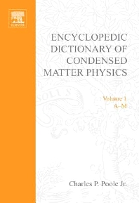 Encyclopedic Dictionary of Condensed Matter Physics, 1st Edition,Charles Poole, Jr.,ISBN9780080545233