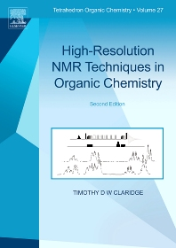 High-Resolution NMR Techniques in Organic Chemistry, 2nd Edition,Timothy D.W. Claridge,ISBN9780080546285