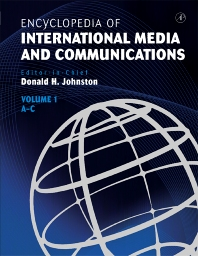 Encyclopedia of International Media and Communications - 1st Edition - ISBN: 9780123876706, 9780080547794