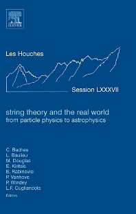 String Theory and the Real World: From particle physics to astrophysics, 1st Edition,C. Bachas,L. Baulieu,M. Douglas,E. Kiritsis,E. Rabinovici,P. Vanhove,P. Windey,L.G. Cugliandolo,ISBN9780080548135