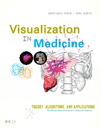 Visualization in Medicine, 1st Edition,Bernhard Preim,Dirk Bartz,ISBN9780080549057