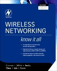 Wireless Networking: Know It All, 1st Edition,Praphul Chandra,Daniel Dobkin,Dan Bensky,Ron Olexa,David Lide,Farid Dowla,ISBN9780080552019