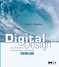 Digital Design (Verilog), 1st Edition,Peter Ashenden,ISBN9780080553115