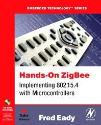 Hands-On ZigBee, 1st Edition,Fred Eady,ISBN9780080553146