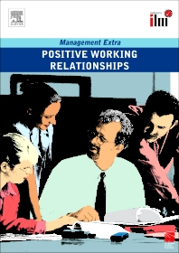 Positive Working Relationships Revised Edition - 1st Edition - ISBN: 9780080554822