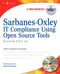 Sarbanes-Oxley IT Compliance Using Open Source Tools, 2nd Edition,Christian Lahti,Roderick Peterson,ISBN9780080557274