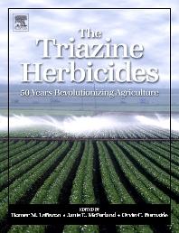 The Triazine Herbicides, 1st Edition,Janis Mc Farland, Ph.D.,Orvin Burnside, Ph.D.,ISBN9780080559636