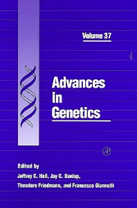 Advances in Genetics, 1st Edition,Jeffrey Hall,Jay Dunlap,Theodore Friedmann,Francesco Giannelli,ISBN9780080568249