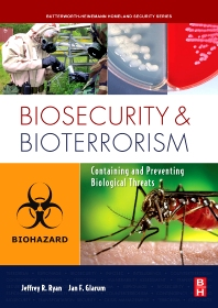 Biosecurity and Bioterrorism, 1st Edition,Jeffrey Ryan,Jan Glarum,ISBN9780080569185