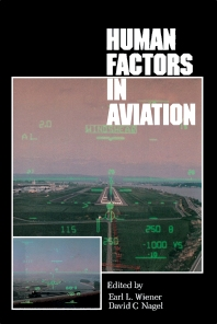 Human Factors in Aviation - 1st Edition - ISBN: 9780080570907