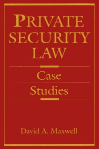 Private Security Law, 1st Edition,David Maxwell,ISBN9780080571379