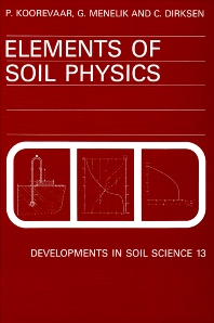 Elements of Soil Physics, 1st Edition,P. Koorevaar,G. Menelik,C. Dirksen,ISBN9780080869810