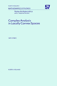 Complex Analysis in Locally Convex Spaces, 1st Edition,S. Dineen,ISBN9780080871684