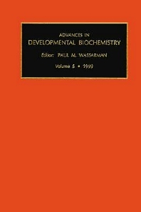 Advances in Developmental Biochemistry, Volume 5b, 1st Edition,Paul Wassarman,ISBN9780080876832