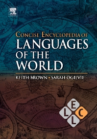 Concise Encyclopedia of Languages of the World, 1st Edition,Keith Brown,Sarah Ogilvie,ISBN9780080877754
